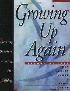 Growing Up Again - Parenting Our Children Through Ourselves