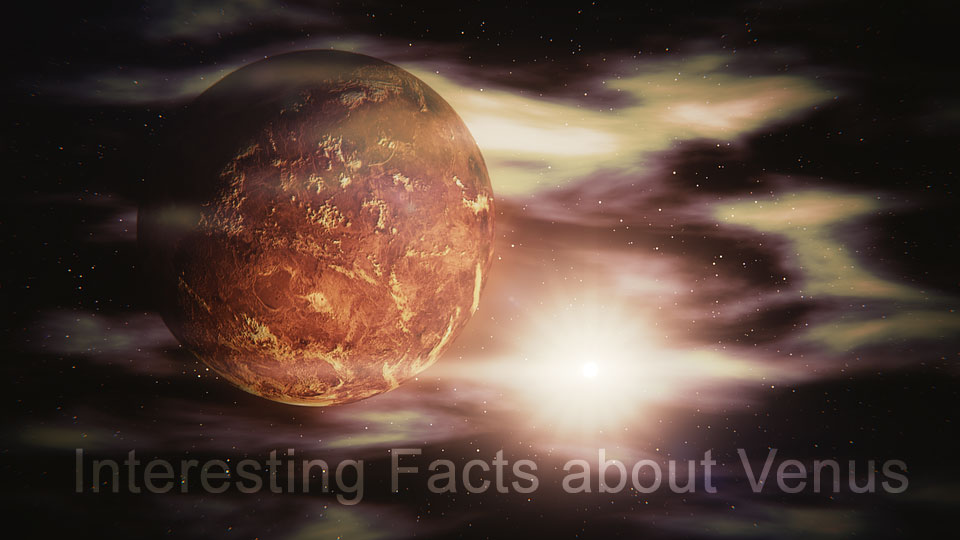 Astronomy for Kids: Interesting and Little Known Facts about Venus