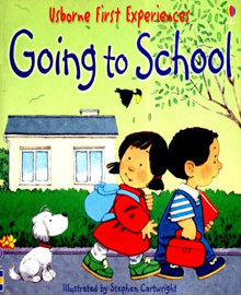 Going to School: Usborne First Experiences