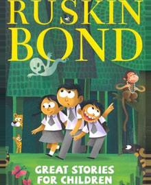 Great Stories for Children – Ruskin Bond