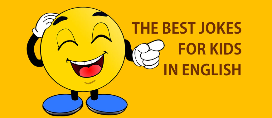 The best jokes for kids in English